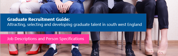 Graduate Recruitment Guide: Job Descriptions and Person Specifications